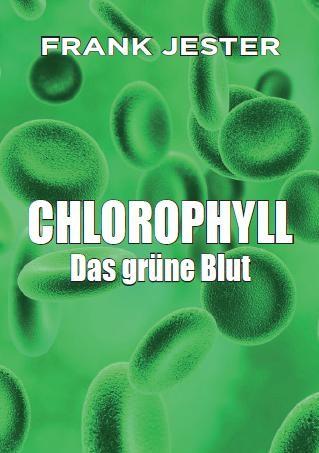 """Spar-Paket: Buch+2 Flaschen - """"Chlorophyll, Das grüne Blut"""" + 2 Flaschen Liquid Chlorophyll à 493 ml"""
