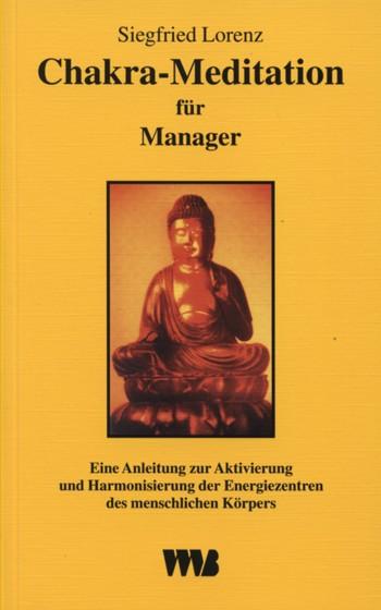 Siegfried Lorenz: Chakra Meditation ür Manager